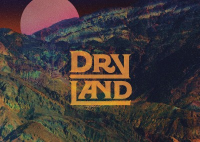 "Dryland: ""Dryland"""
