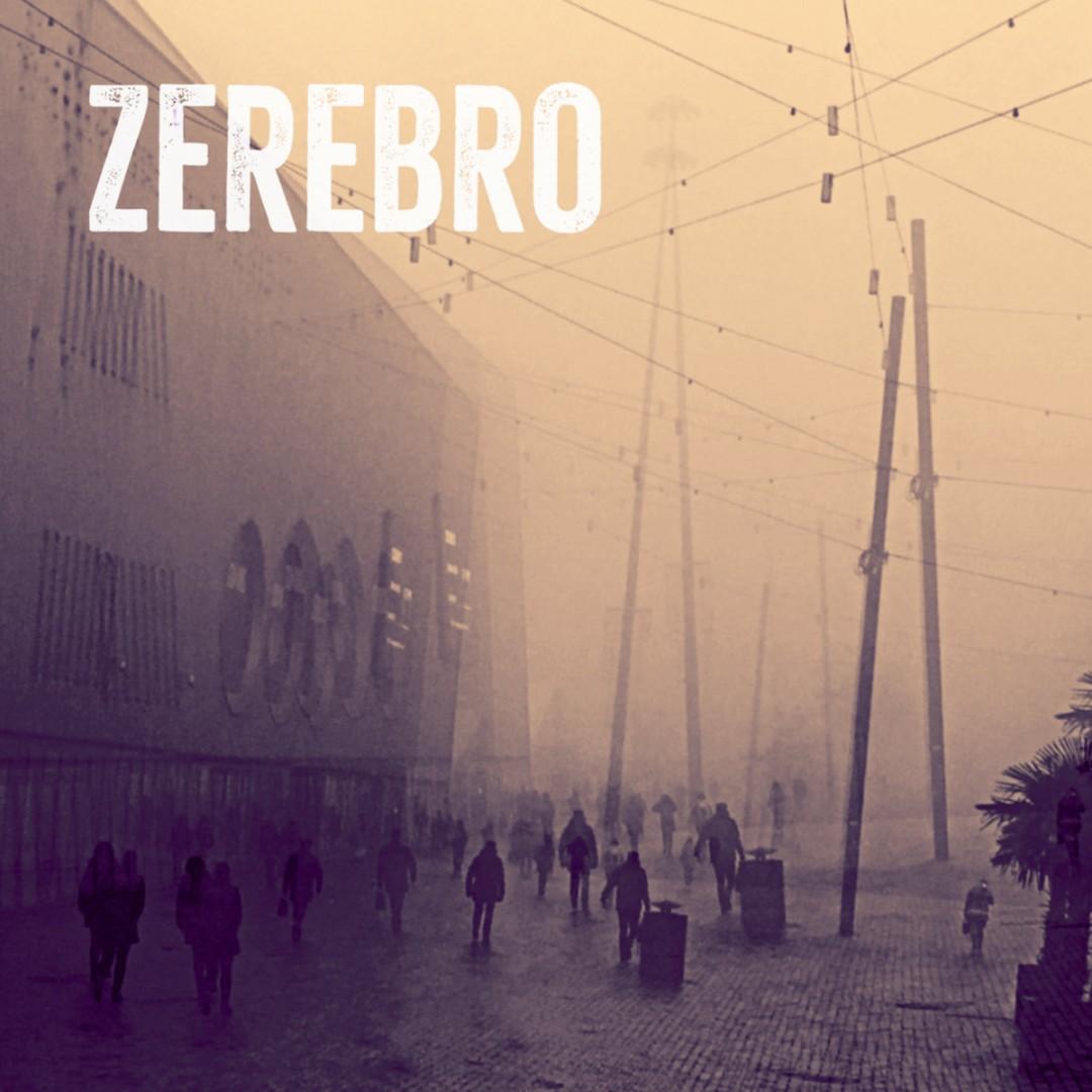 Zerebro: «Zerebro»