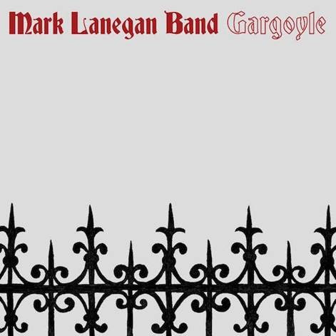 Mark Lanegan Band: «Gargoyle»