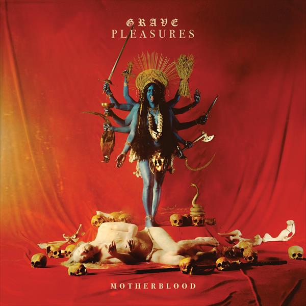 Grave Pleasures: «Motherblood»