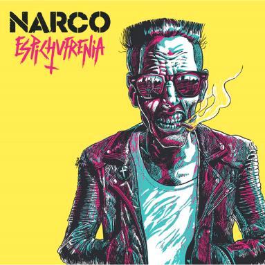 "Narco: ""Espichufrenia"""