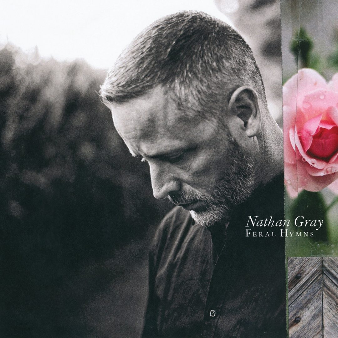 Nathan Gray: «Feral Hymns»