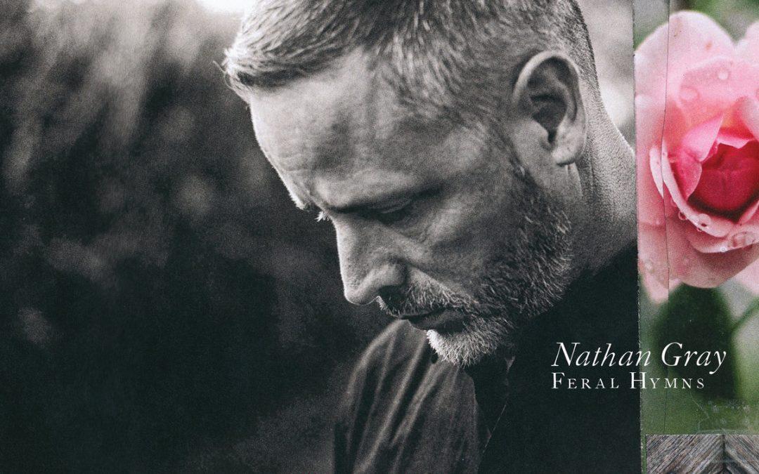 "Nathan Gray: ""Feral Hymns"""