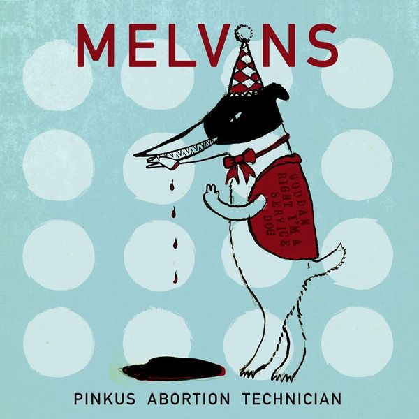 "Melvins: ""Pinkus Abortion Technician"""