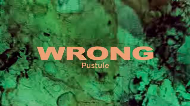 Wrong Pustule