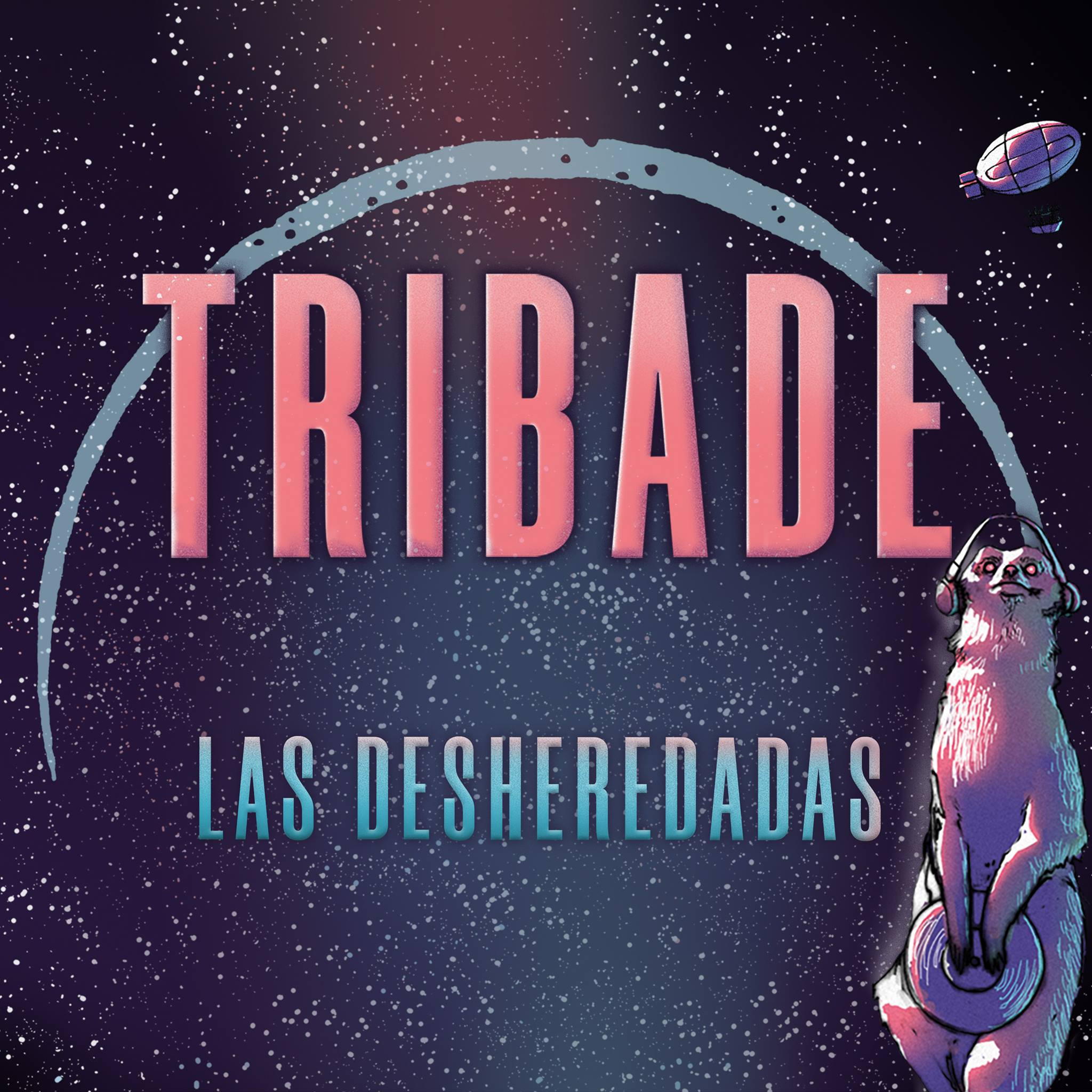 tribade las desheredadas single