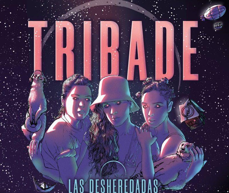 Ya está publicado «Las desheredadas», el primer trabajo de Tribade