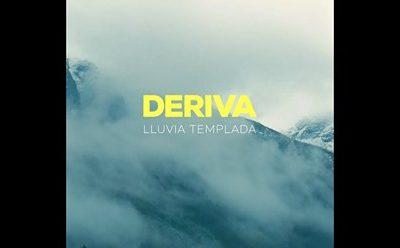 Deriva: «Lluvia Templada»