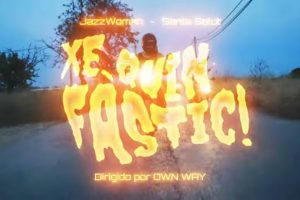 JazzWoman ft. Santa Salut: «Xe quin f+astic!»